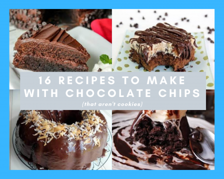 16 Recipes to Make with Chocolate Chips