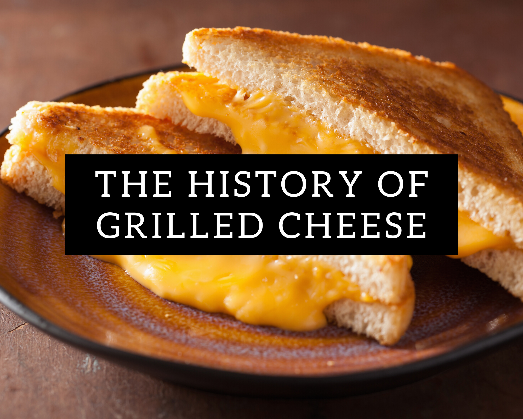 History Of Grilled Cheese Just A Pinch