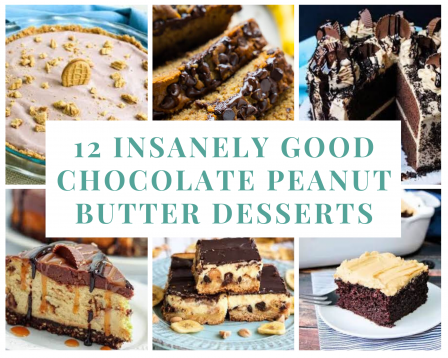 12 Insanely Good Chocolate Peanut Butter Desserts
