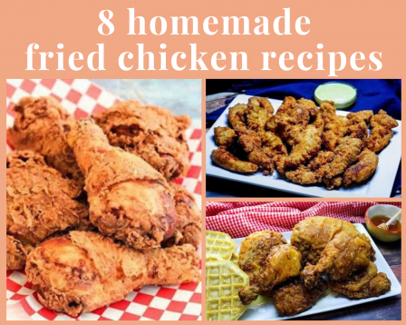 8 Homemade Fried Chicken Recipes