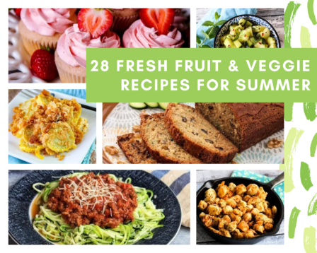 28 Fresh Fruit & Veggie Recipes for Summer