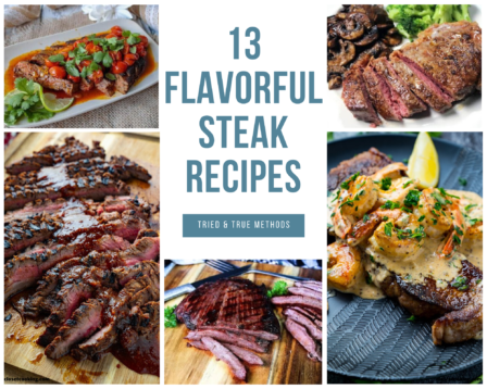 13 Flavorful Steak Recipes