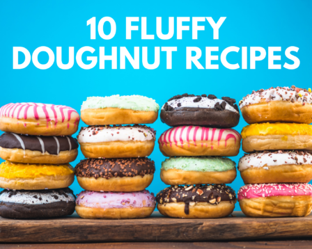 10 Fluffy Doughnut Recipes