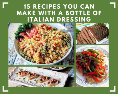 15 Recipes You Can Make With a Bottle of Italian Dressing