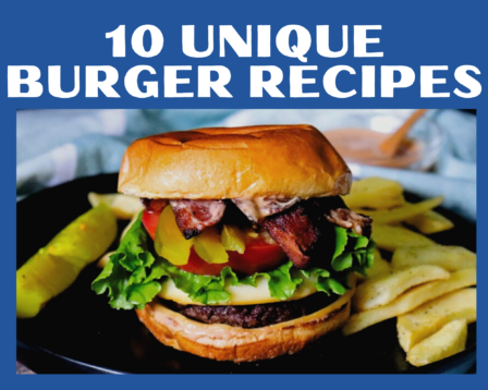 10 Unique Burger Recipes