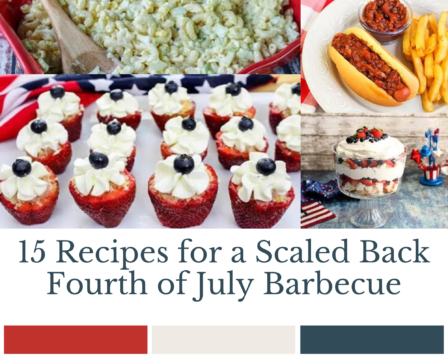 15 Recipes for a Scaled Back Fourth of July Barbecue