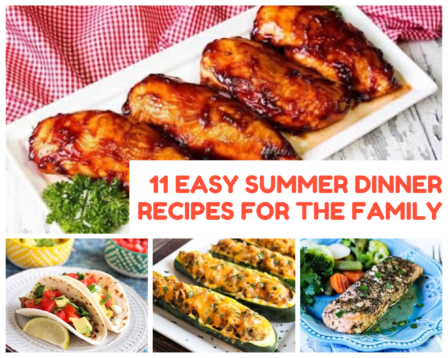 11 Easy Summer Dinner Recipes for the Family