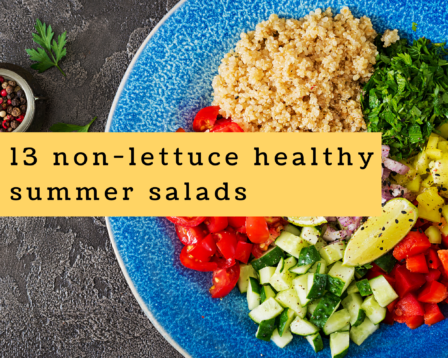 13 Non-Lettuce Healthy Summer Salads