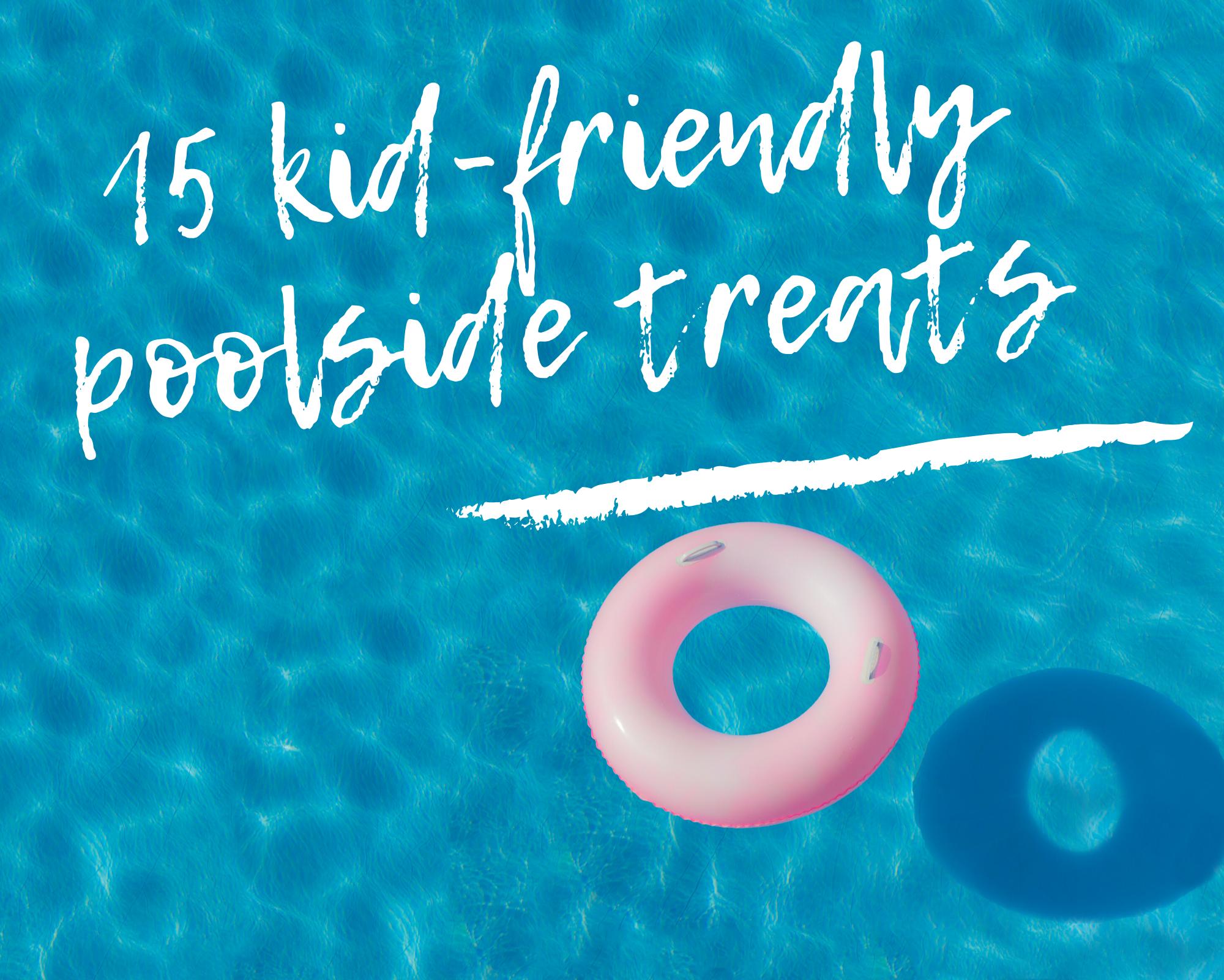 Kid-friendly pool treat recipes