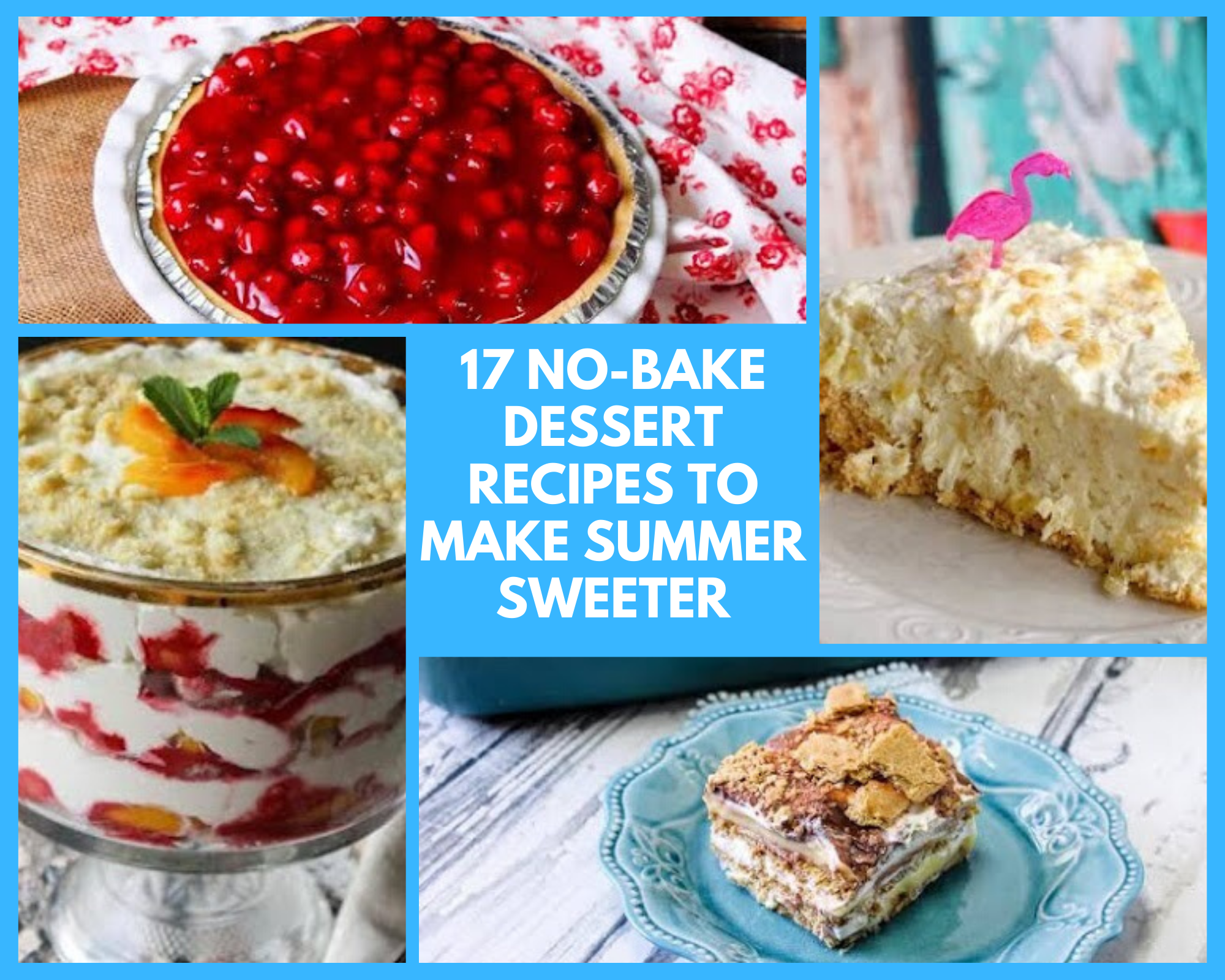 Summer no-bake cheesecake, pie and other desserts