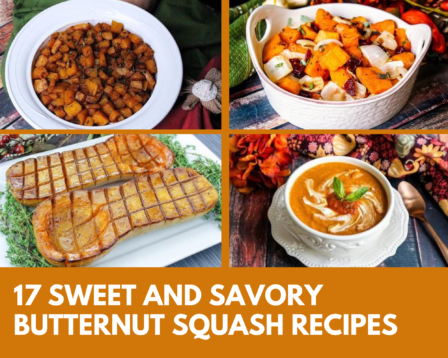 17 Sweet and Savory Butternut Squash Recipes
