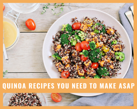 Quinoa Recipes You Need to Make ASAP