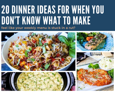 20 Dinner Ideas for When You Don't Know What to Make