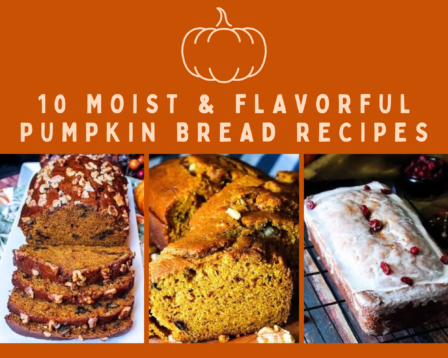 10 Moist & Flavorful Pumpkin Bread Recipes