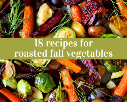 18 Recipes for Roasted Fall Vegetables