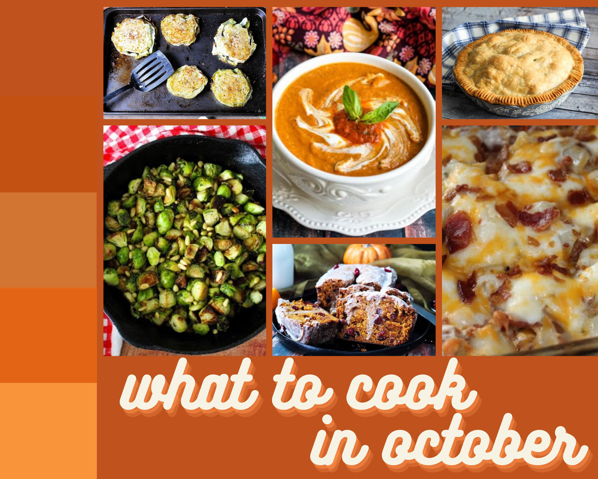 brussels sprouts, cabbage steaks, red pepper soup, vegetable pie and more fall recipes