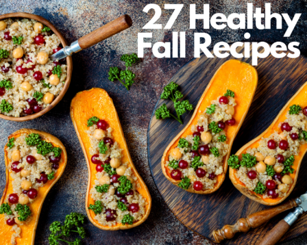 27 Healthy Fall Recipes