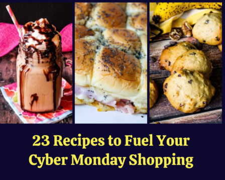 23 Recipes to Fuel Your Cyber Monday Shopping