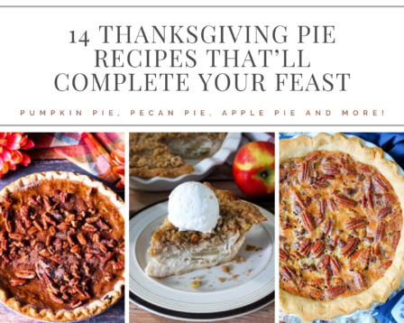 14 Thanksgiving Pie Recipes That'll Complete Your Feast