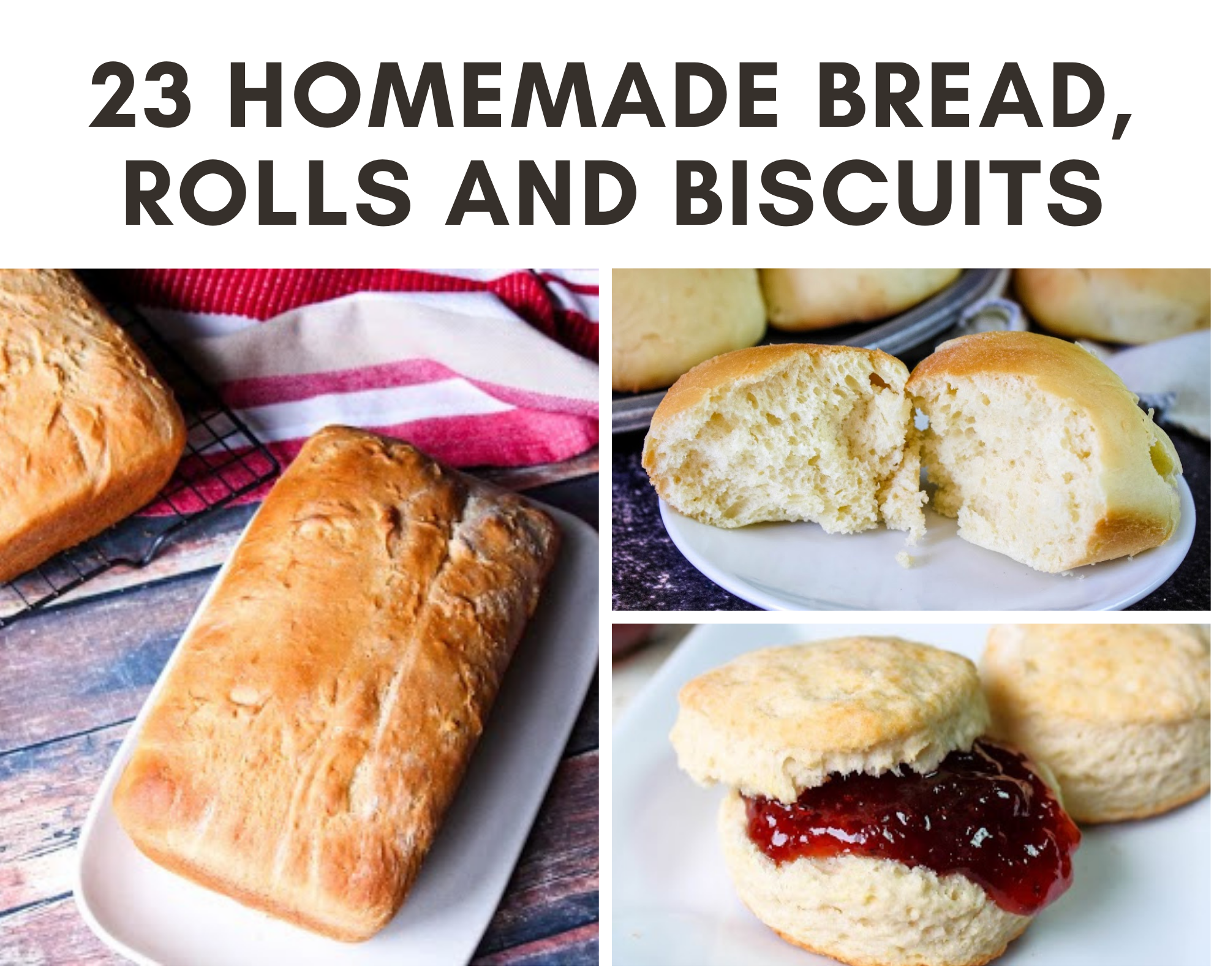 Homemade bread, biscuits and rolls