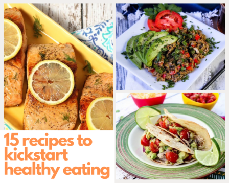 15 Recipes to Kickstart Healthier Eating