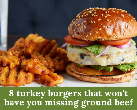 8 Turkey Burgers That Won't Have You Missing Ground Beef