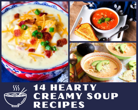 14 Hearty Creamy Soup Recipes