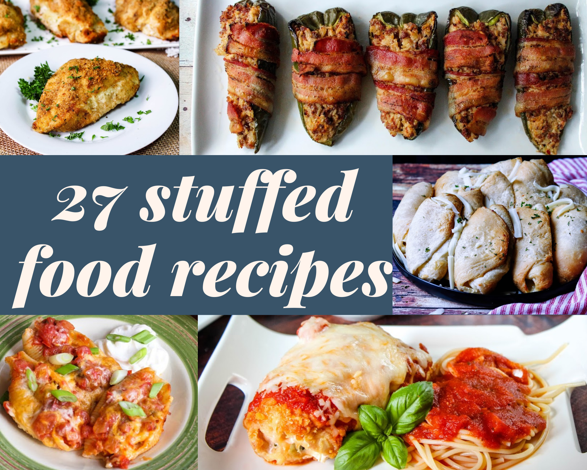 stuffed chicken breasts, stuffed peppers and more