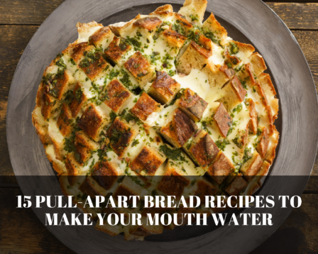 15 Pull-Apart Bread Recipes to Make Your Mouth Water