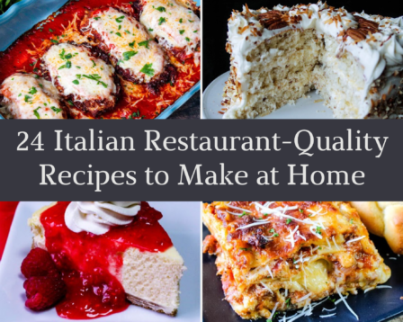 24 Italian Restaurant-Quality Recipes to Make at Home