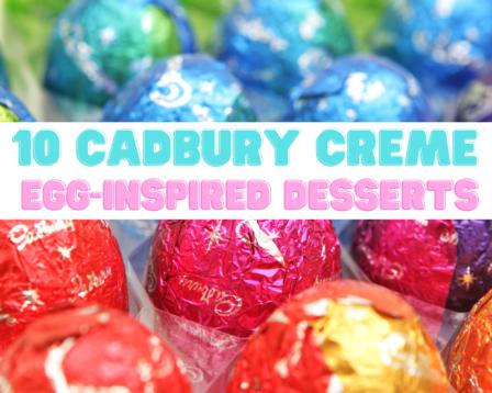10 Cadbury Creme Egg-Inspired Desserts