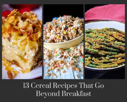 13 Cereal Recipes That Go Beyond Breakfast