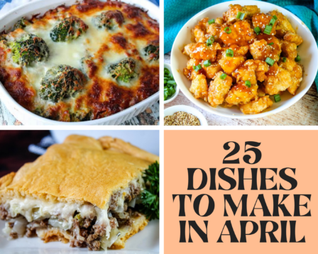 25 Dishes To Make in April