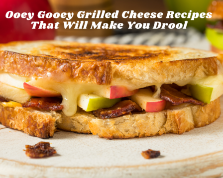 Ooey Gooey Grilled Cheese Recipes That Will Make You Drool