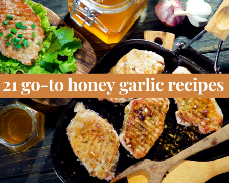 21 Go-To Honey Garlic Recipes