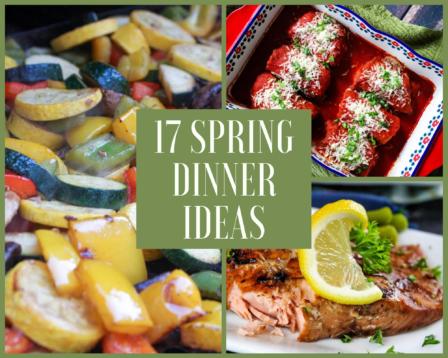 17 Spring Dinner Ideas