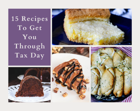 15 Recipes To Get You Through Tax Day