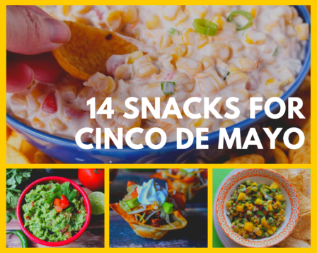 14 Snacks for Cinco De Mayo
