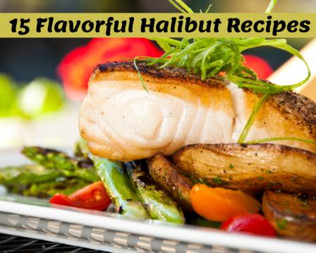 15 Flavorful Halibut Recipes