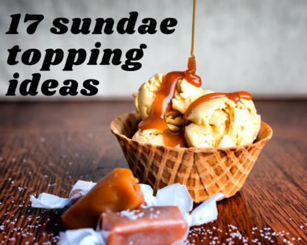 17 Sundae Topping Ideas