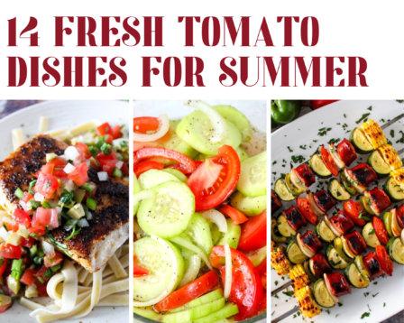 14 Fresh Tomato Dishes for Summer