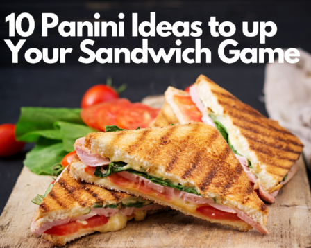 10 Panini Ideas to up Your Sandwich Game