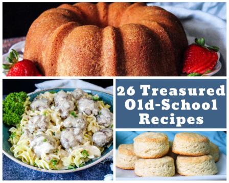 26 Treasured Old-School Recipes