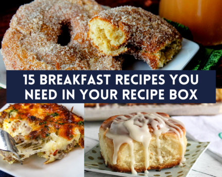 15 Breakfast Recipes You Need in Your Recipe Box