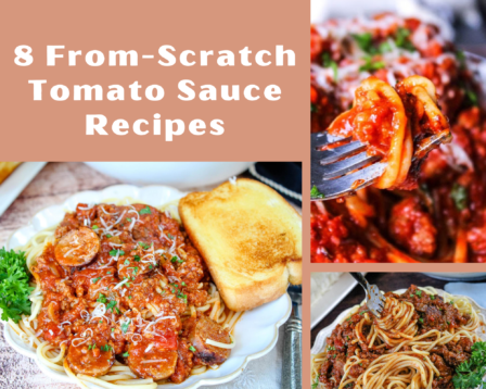 8 From-Scratch Tomato Sauce Recipes
