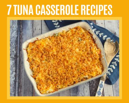 7 Tuna Casserole Recipes