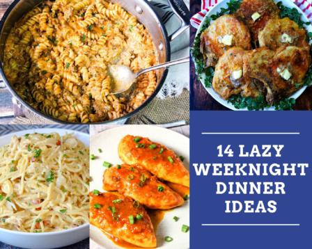 14 Lazy Weeknight Dinner Ideas