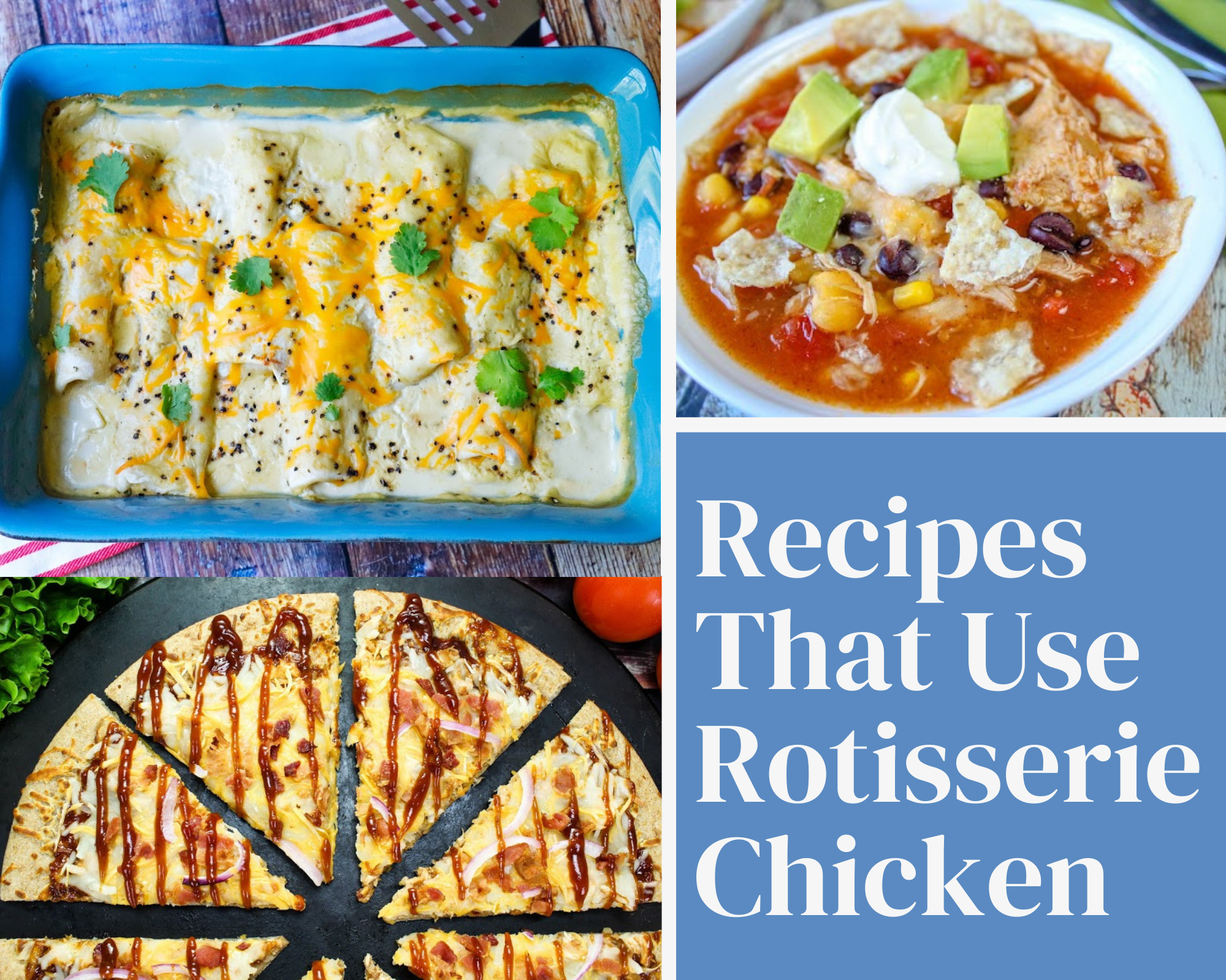 Recipes That Use Rotisserie Chicken