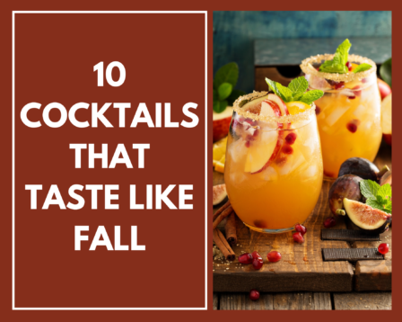 10 Cocktails That Taste Like Fall