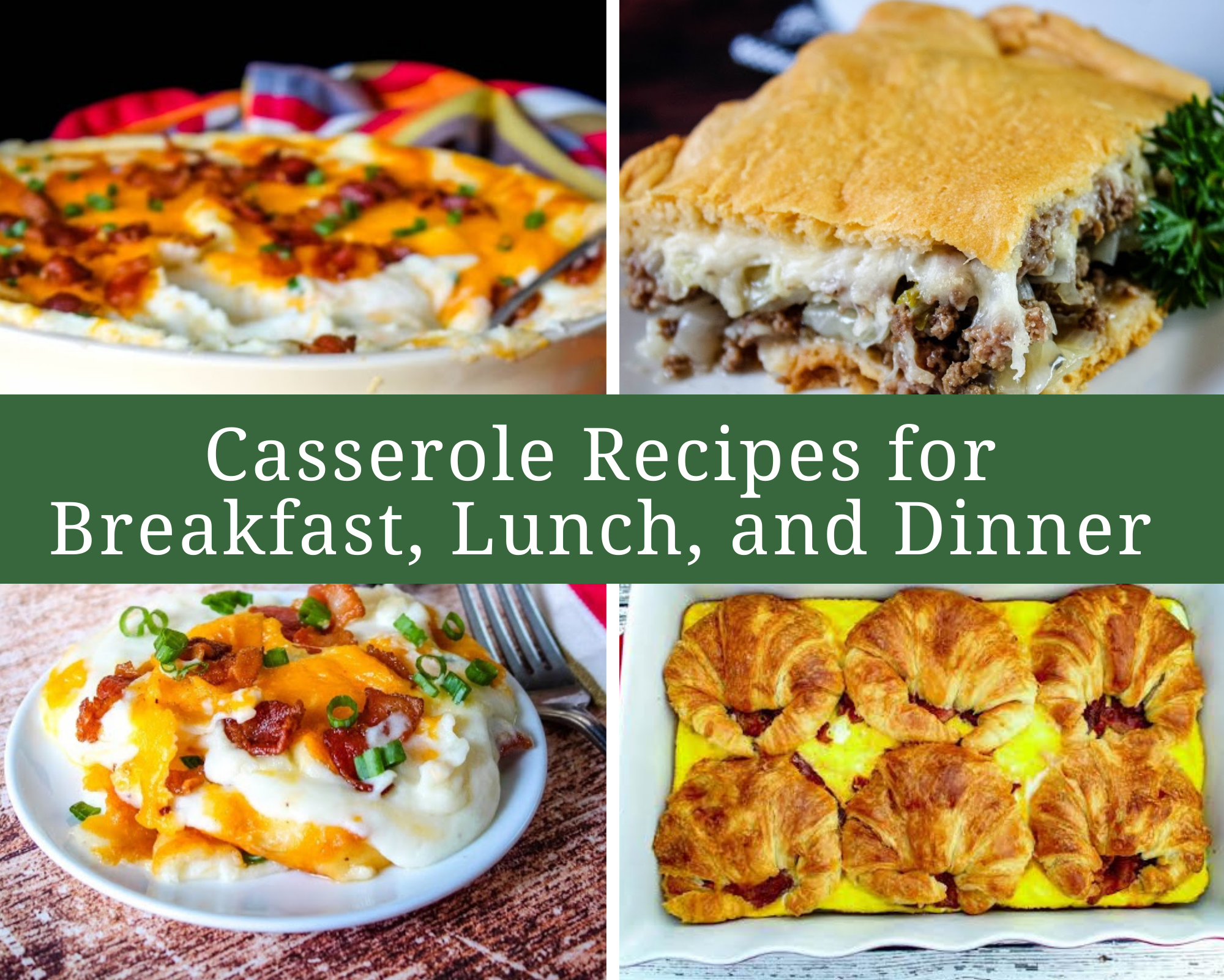 casserole recipes for breakfast, lunch and dinner